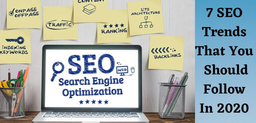 7 SEO Trends That You Should Follow In 2020