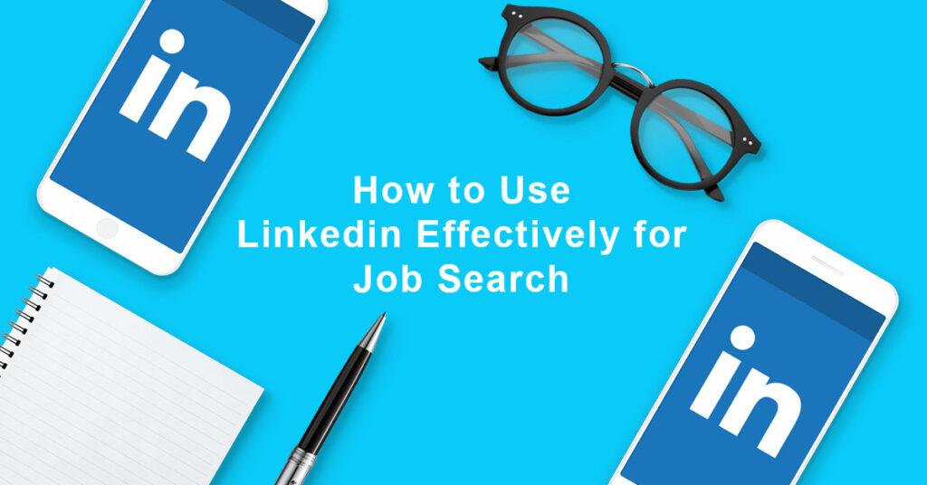 use linkedin effectively for job serach