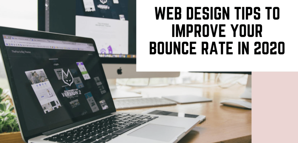 Web Design Tips To Improve Your Bounce Rate