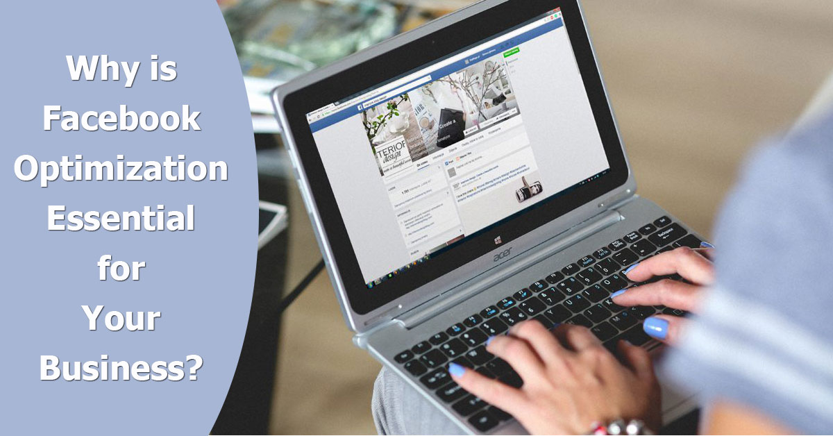 Why is Facebook Optimization essential for Your Business - Rahul Saini